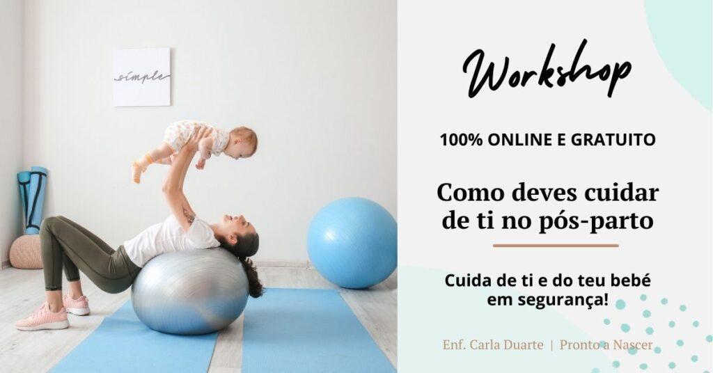 Workshop 100% online e gratuito Como deves cuidar de ti no pós parto